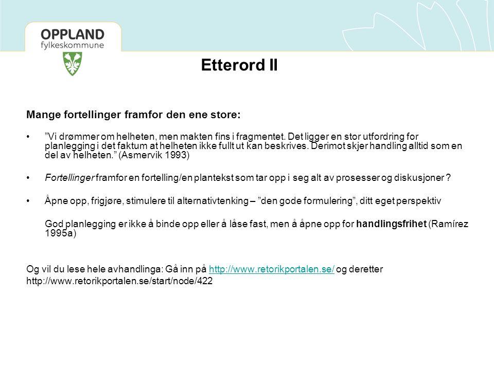 Etterord II Mange fortellinger framfor den ene store: