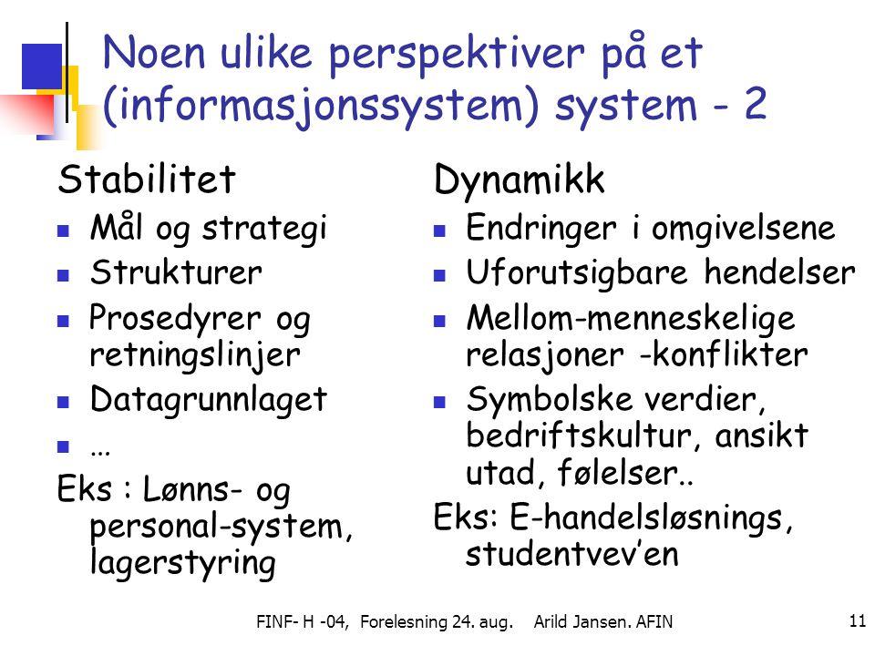 Noen ulike perspektiver på et (informasjonssystem) system - 2