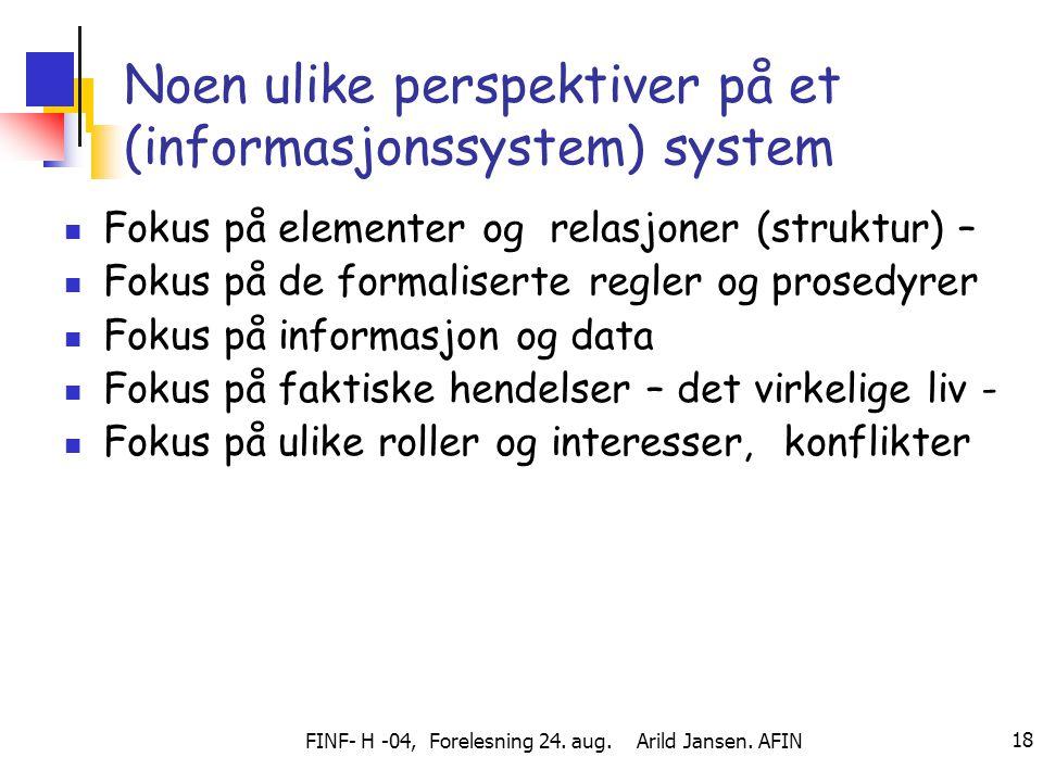 Noen ulike perspektiver på et (informasjonssystem) system