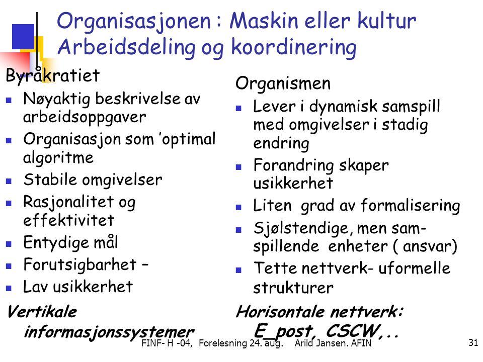 Organisasjonen : Maskin eller kultur Arbeidsdeling og koordinering