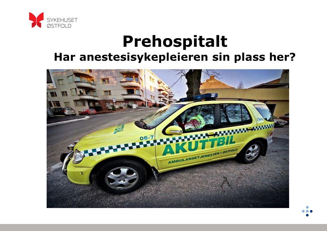 Prehospitalt Har anestesisykepleieren sin plass her