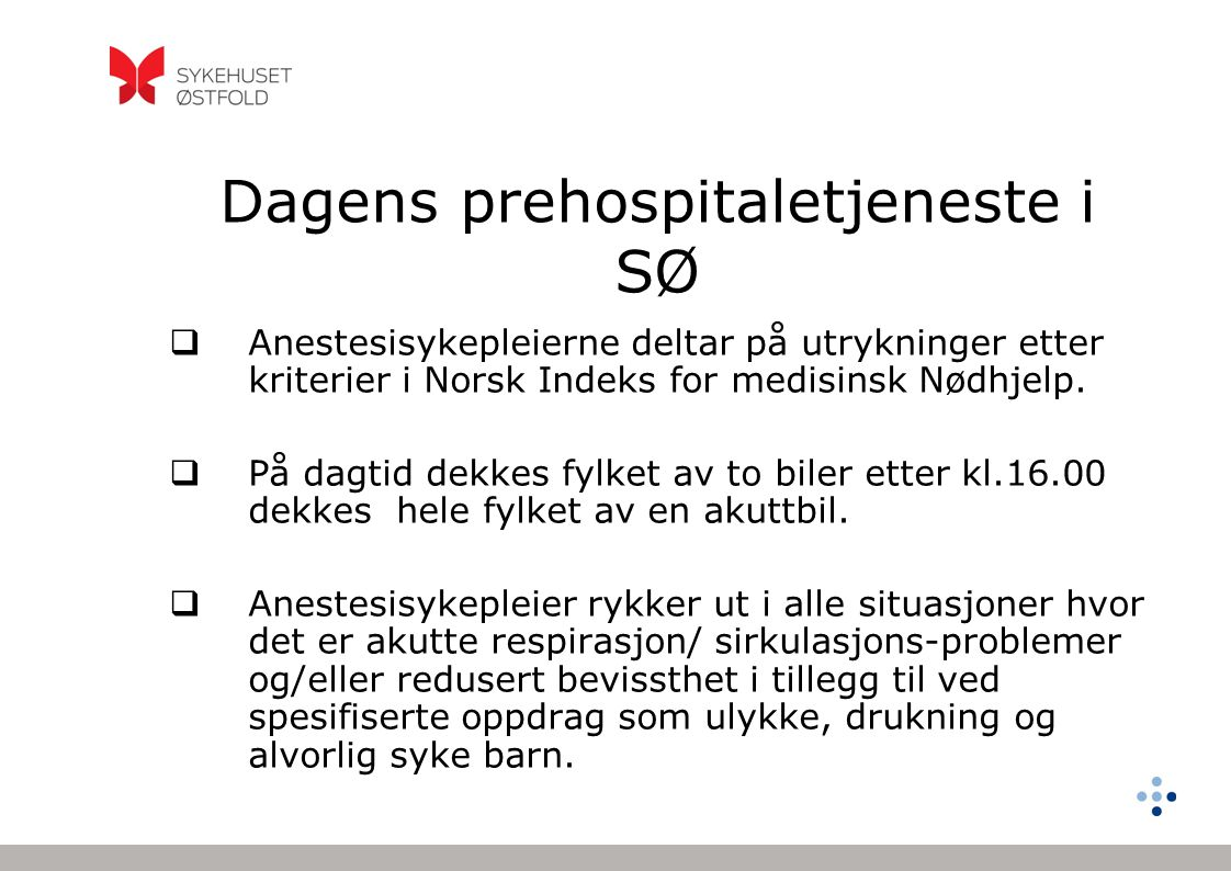 Dagens prehospitaletjeneste i SØ