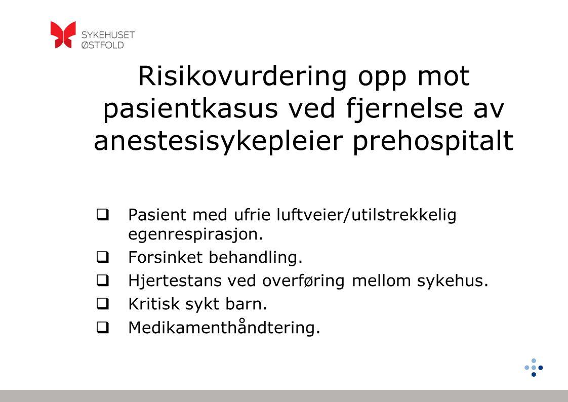 Risikovurdering opp mot pasientkasus ved fjernelse av anestesisykepleier prehospitalt