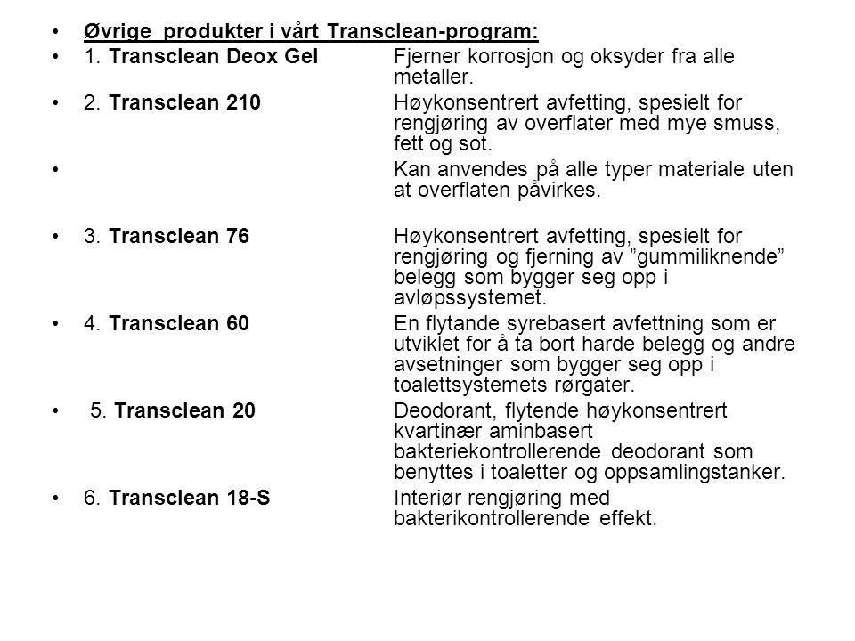 Øvrige produkter i vårt Transclean-program: