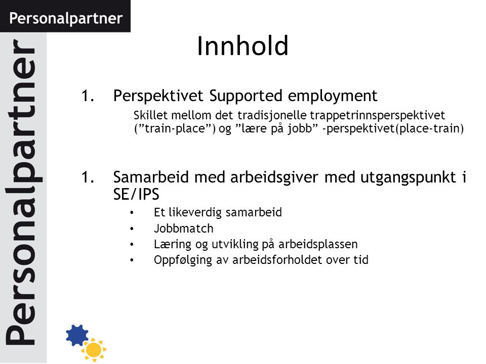 Innhold Perspektivet Supported employment