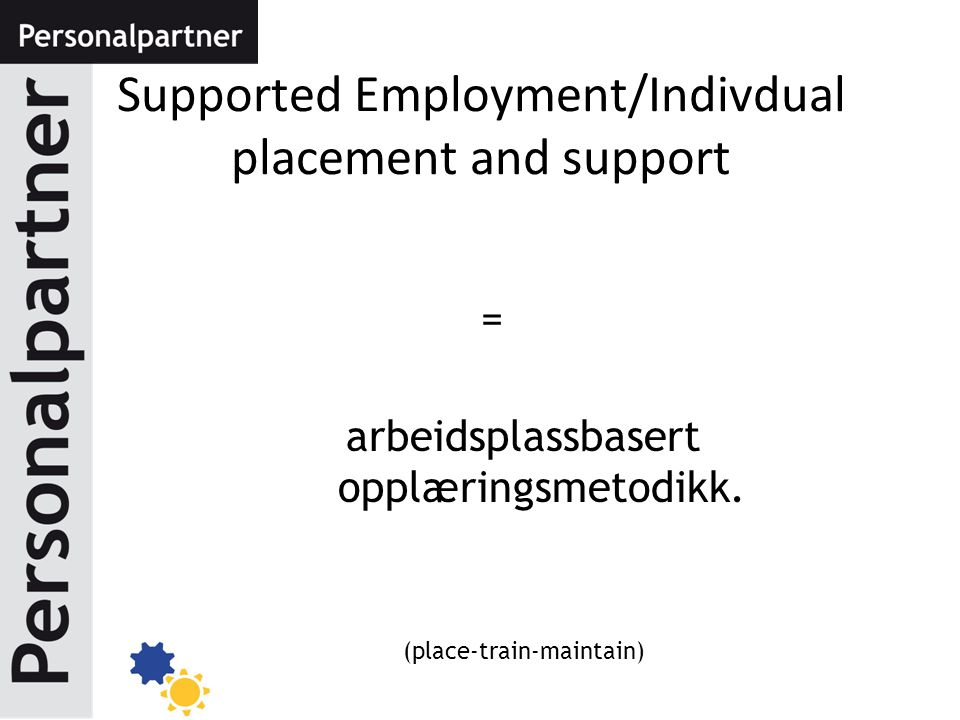 Supported Employment/Indivdual placement and support