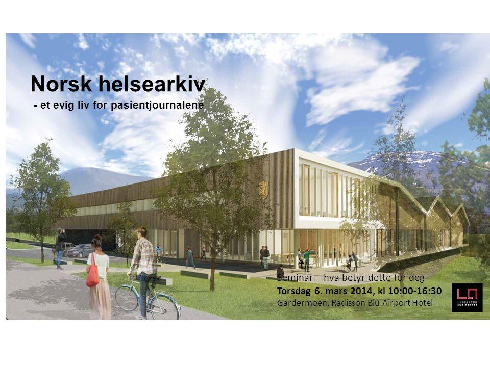 Norsk helsearkiv - et evig liv for pasientjournalene