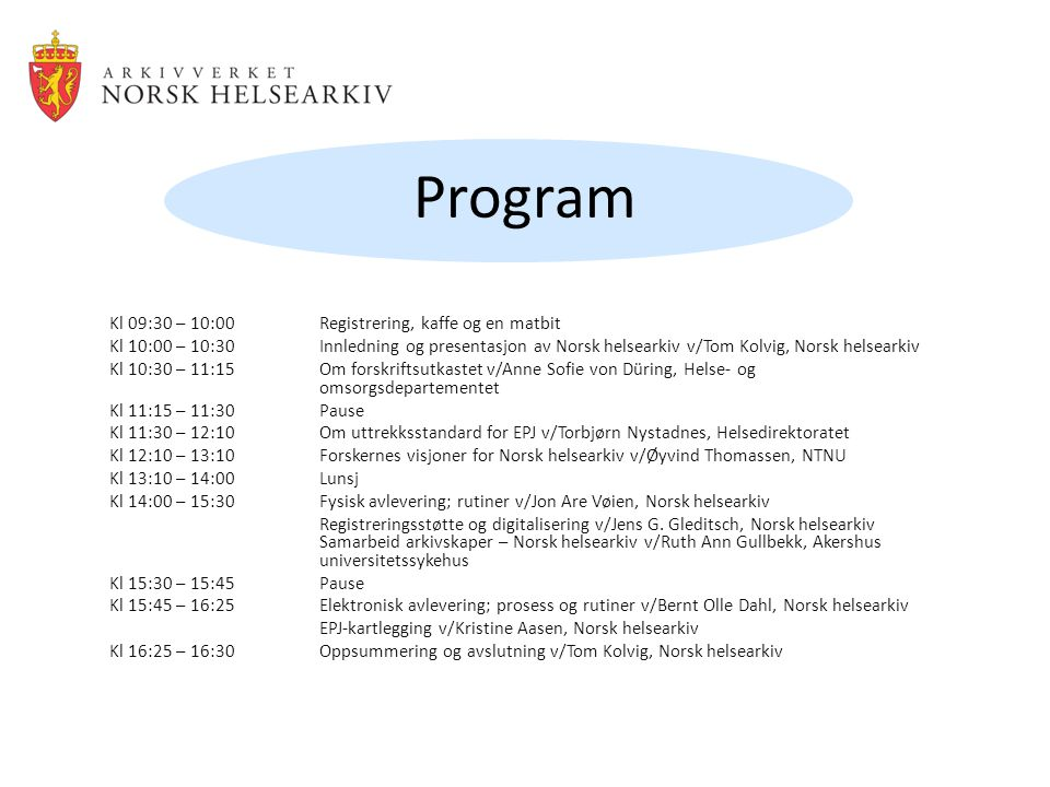 Program Kl 09:30 – 10:00 Registrering, kaffe og en matbit