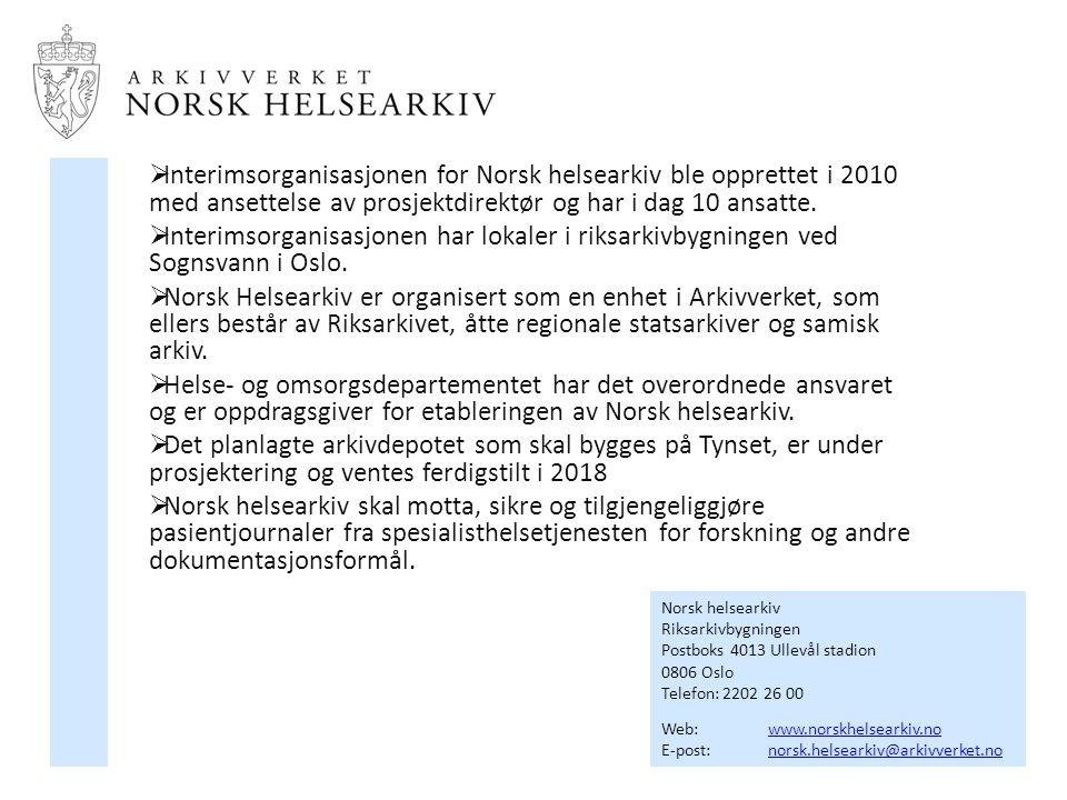 Interimsorganisasjonen for Norsk helsearkiv ble opprettet i 2010 med ansettelse av prosjektdirektør og har i dag 10 ansatte.