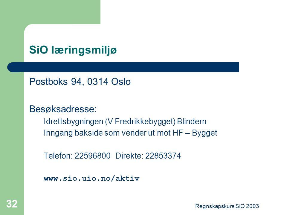 SiO læringsmiljø Postboks 94, 0314 Oslo Besøksadresse: