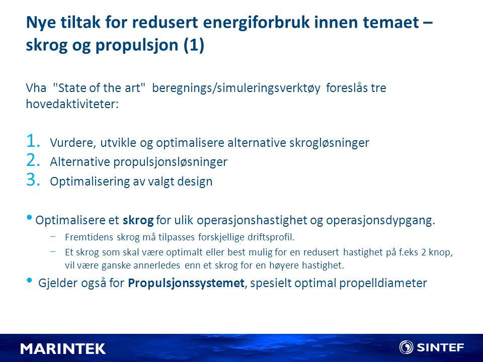 Nye tiltak for redusert energiforbruk innen temaet – skrog og propulsjon (1)