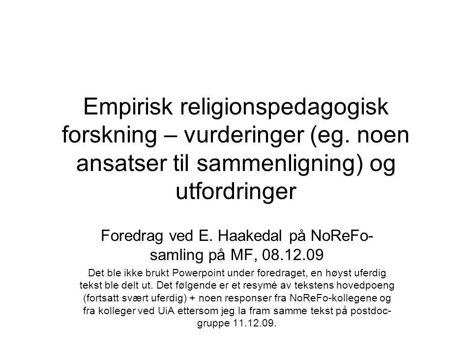 Foredrag ved E. Haakedal på NoReFo-samling på MF, 08.12.09