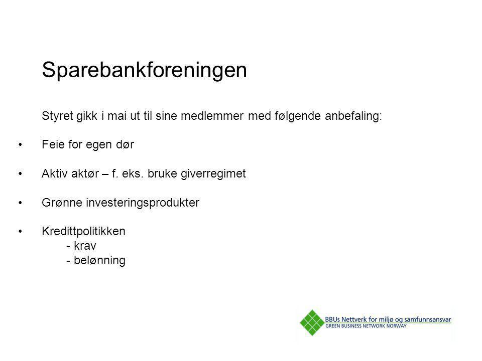 Sparebankforeningen Styret gikk i mai ut til sine medlemmer med følgende anbefaling: Feie for egen dør.