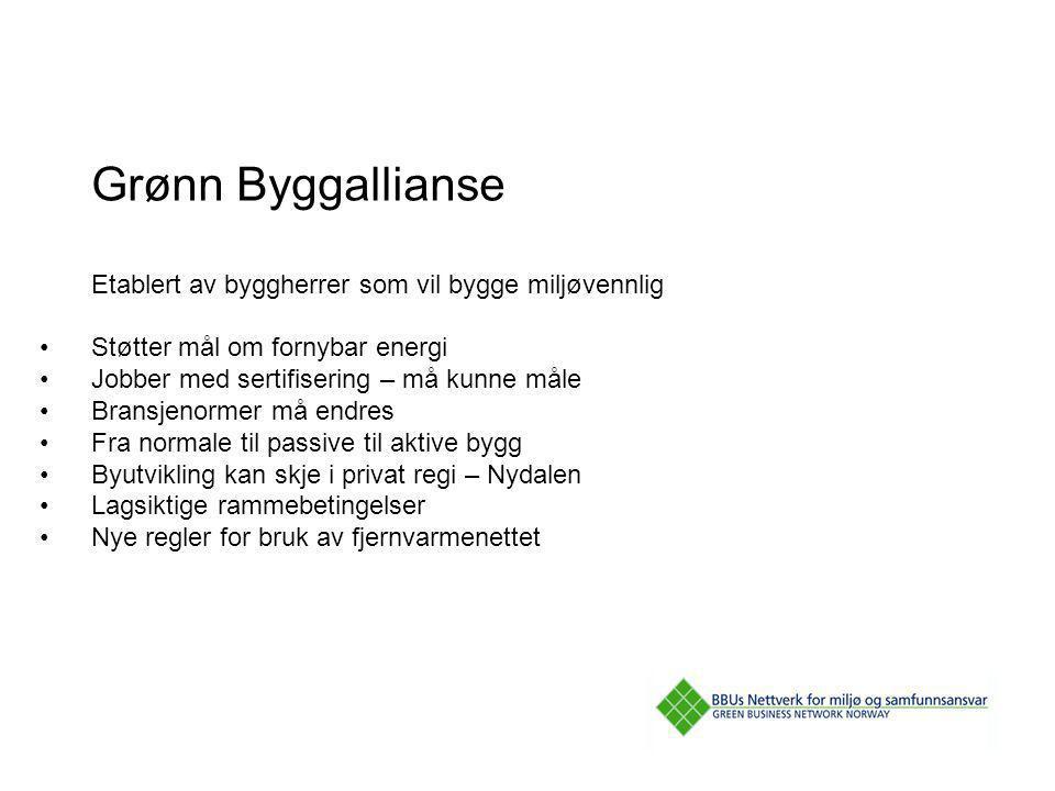 Grønn Byggallianse Etablert av byggherrer som vil bygge miljøvennlig
