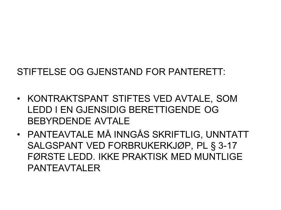 STIFTELSE OG GJENSTAND FOR PANTERETT: