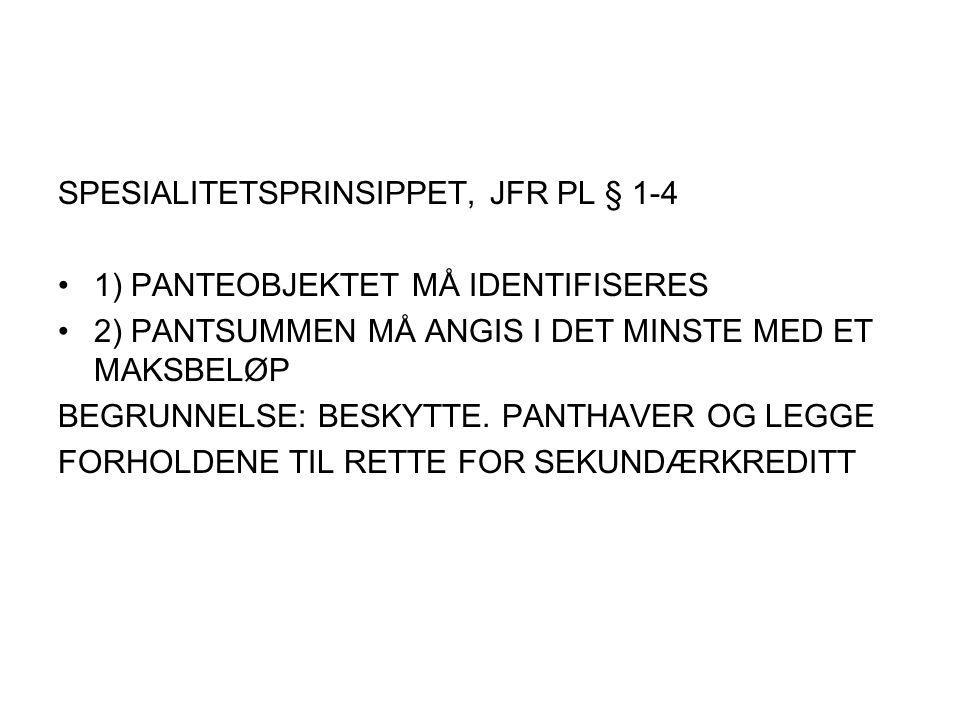 SPESIALITETSPRINSIPPET, JFR PL § 1-4