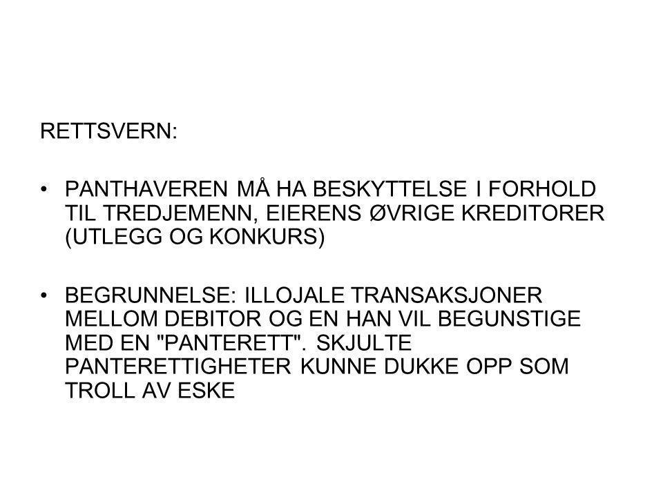 RETTSVERN: PANTHAVEREN MÅ HA BESKYTTELSE I FORHOLD TIL TREDJEMENN, EIERENS ØVRIGE KREDITORER (UTLEGG OG KONKURS)