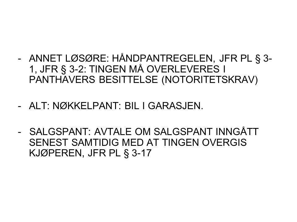 ANNET LØSØRE: HÅNDPANTREGELEN, JFR PL § 3-1, JFR § 3-2: TINGEN MÅ OVERLEVERES I PANTHAVERS BESITTELSE (NOTORITETSKRAV)