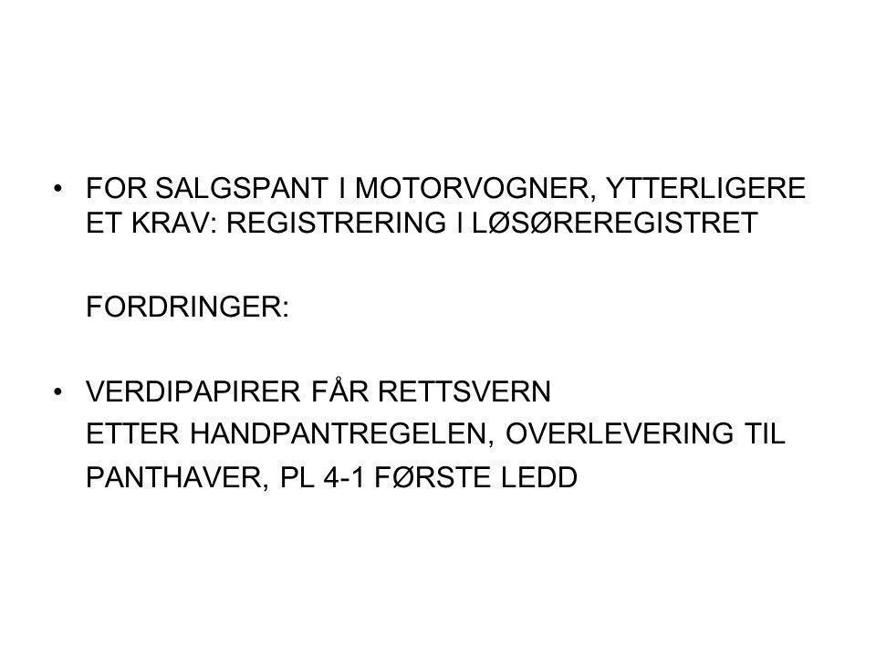 FOR SALGSPANT I MOTORVOGNER, YTTERLIGERE ET KRAV: REGISTRERING l LØSØREREGISTRET