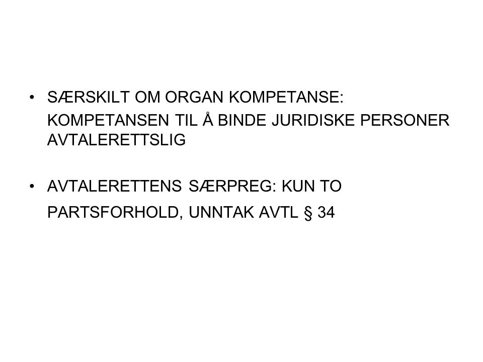SÆRSKILT OM ORGAN KOMPETANSE: