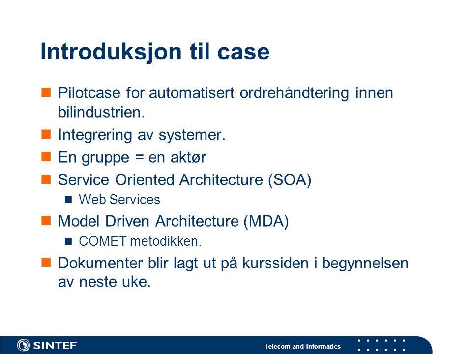 Introduksjon til case Pilotcase for automatisert ordrehåndtering innen bilindustrien. Integrering av systemer.