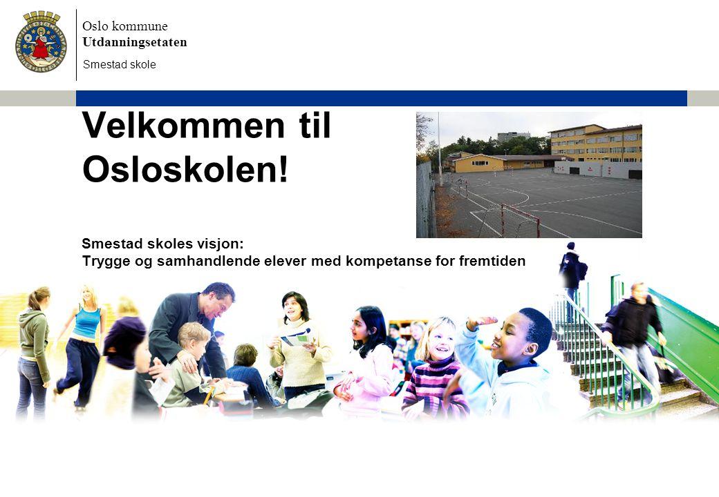 Smestad skole Velkommen til Osloskolen! Smestad skoles visjon: Trygge og samhandlende elever med kompetanse for fremtiden.