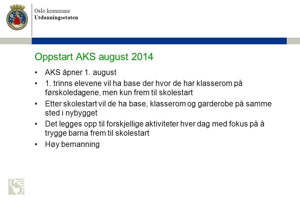 Oppstart AKS august 2014 AKS åpner 1. august