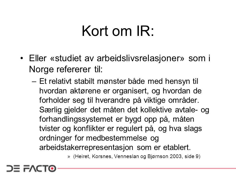 Kort om IR: Eller «studiet av arbeidslivsrelasjoner» som i Norge refererer til: