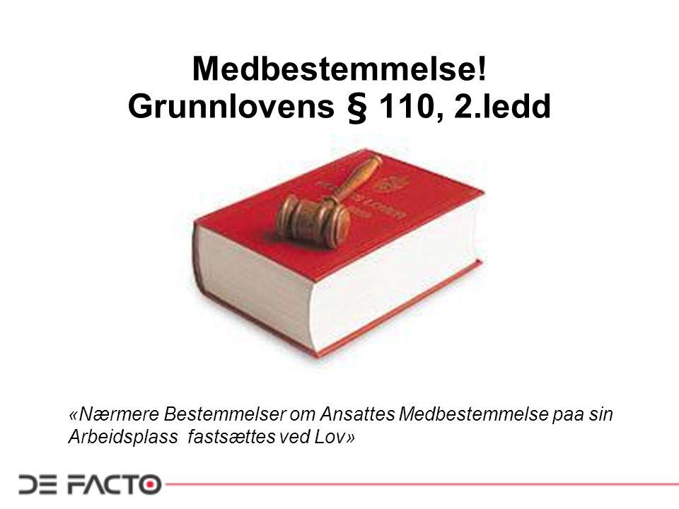 Medbestemmelse! Grunnlovens § 110, 2.ledd