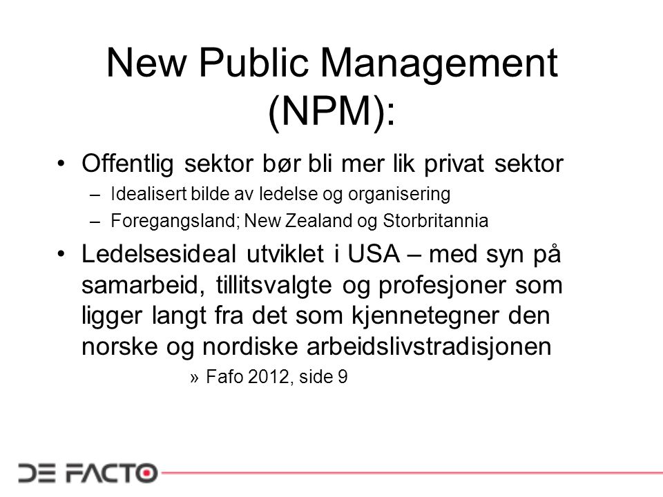 New Public Management (NPM):