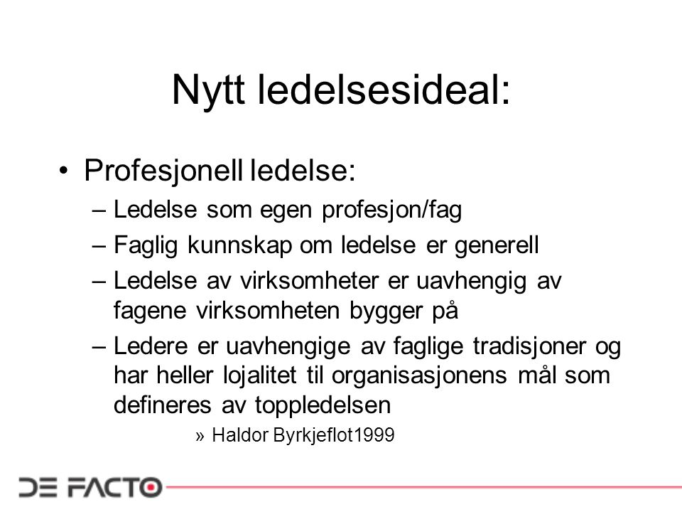 Nytt ledelsesideal: Profesjonell ledelse: