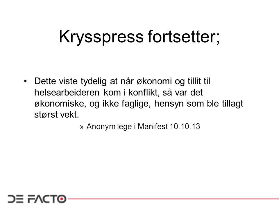 Krysspress fortsetter;