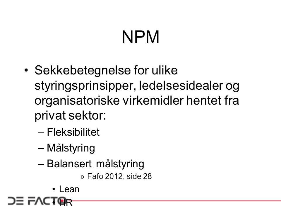 NPM Sekkebetegnelse for ulike styringsprinsipper, ledelsesidealer og organisatoriske virkemidler hentet fra privat sektor: