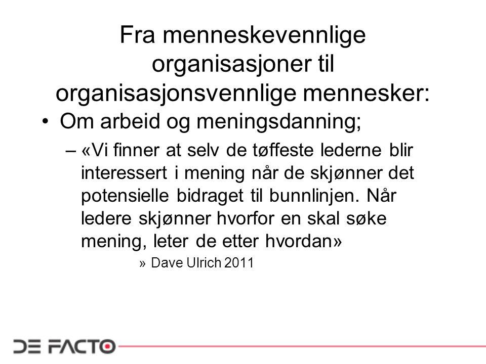 Fra menneskevennlige organisasjoner til organisasjonsvennlige mennesker: