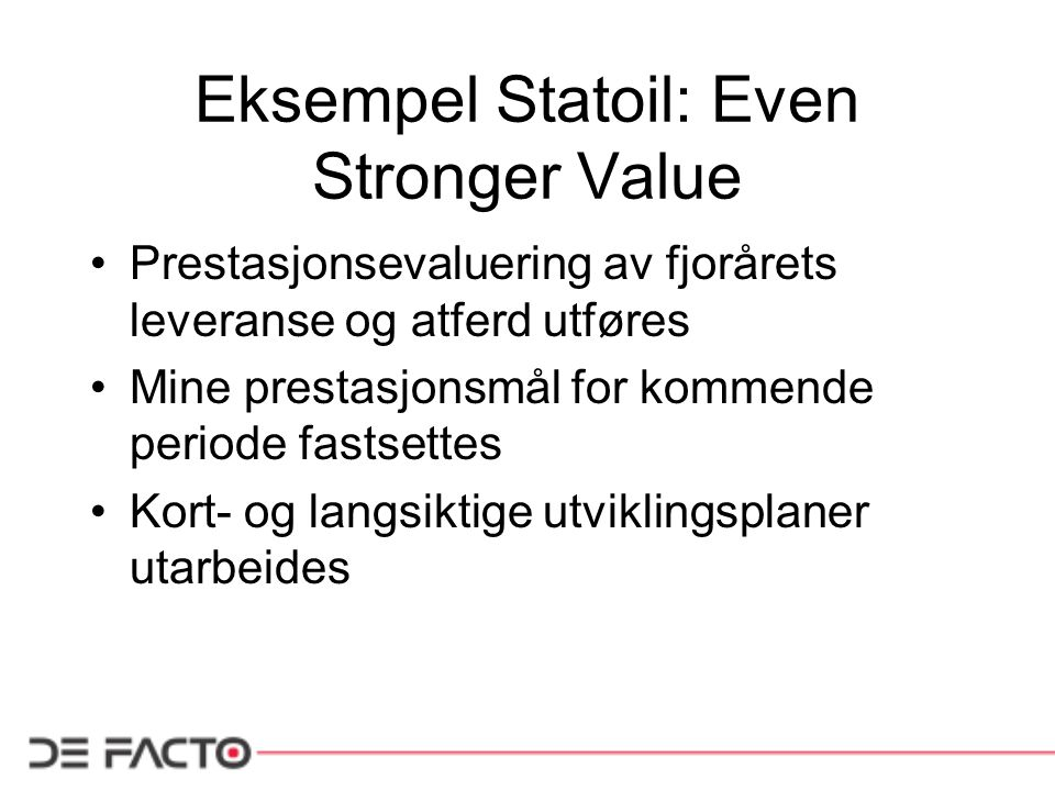 Eksempel Statoil: Even Stronger Value