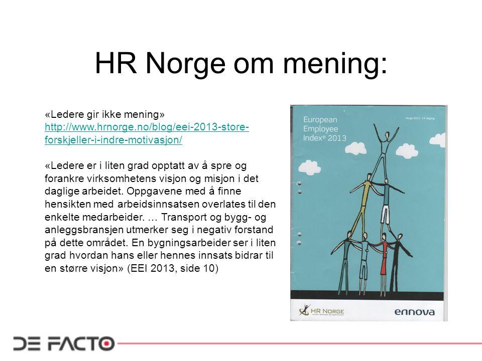 HR Norge om mening: «Ledere gir ikke mening»