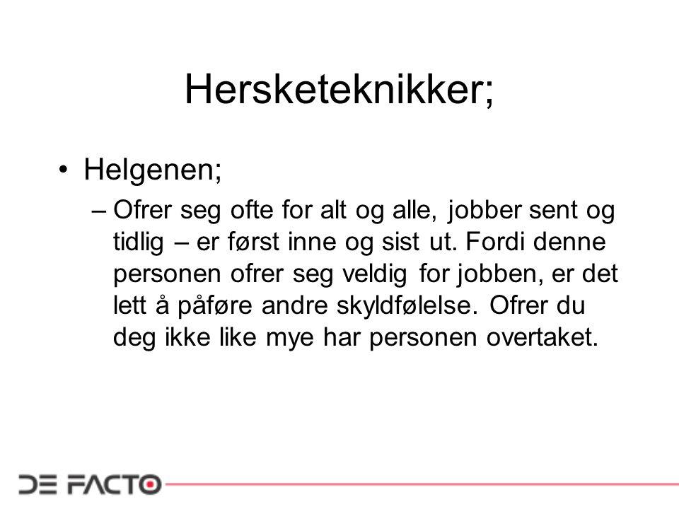 Hersketeknikker; Helgenen;