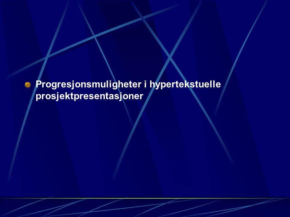 Progresjonsmuligheter i hypertekstuelle prosjektpresentasjoner