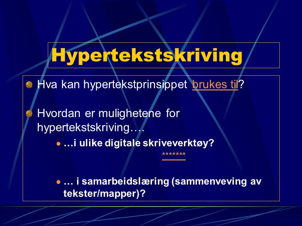 Hypertekstskriving Hva kan hypertekstprinsippet brukes til