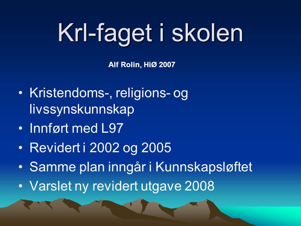 Krl-faget i skolen Alf Rolin, HiØ 2007