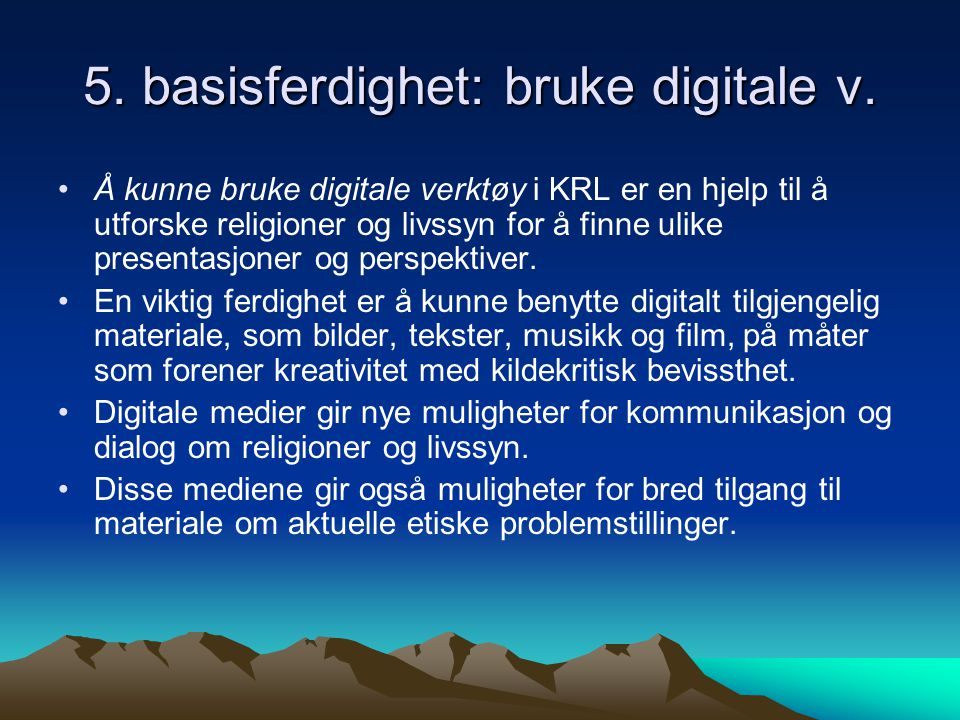 5. basisferdighet: bruke digitale v.