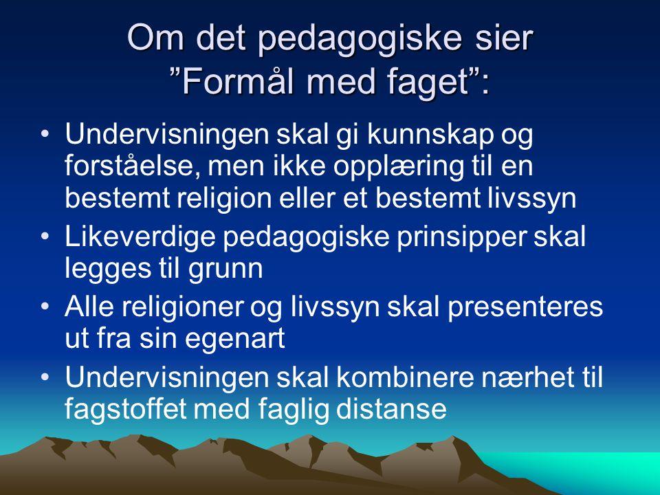 Om det pedagogiske sier Formål med faget :