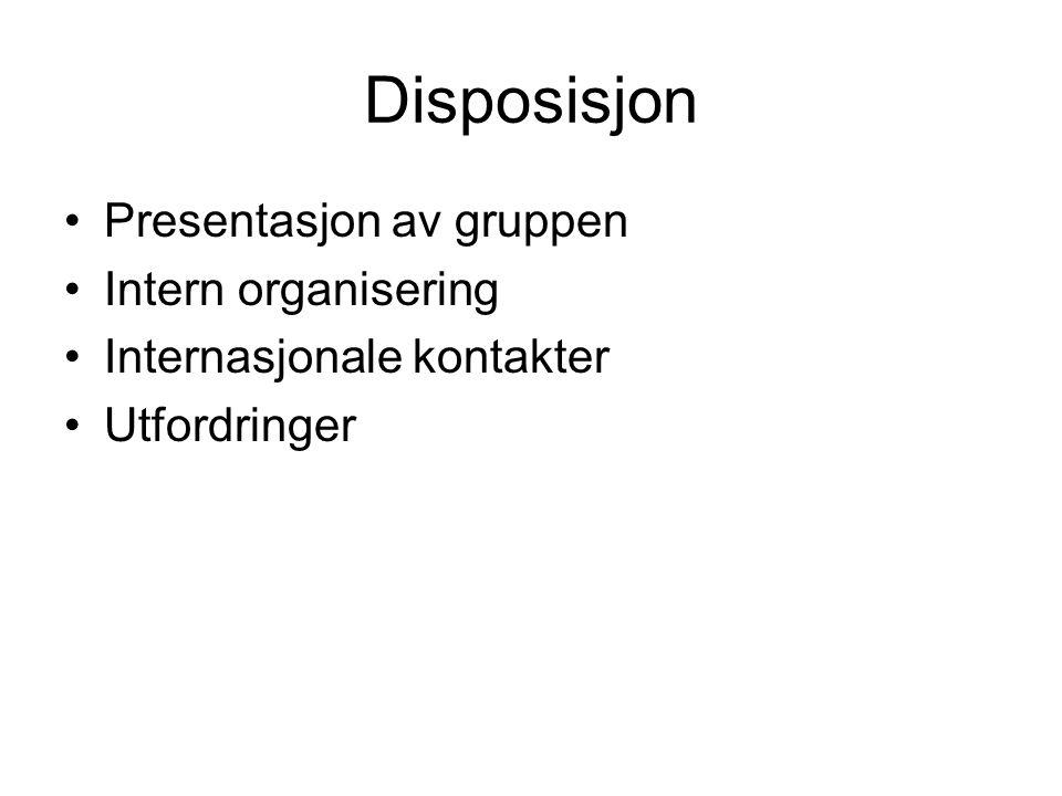 Disposisjon Presentasjon av gruppen Intern organisering