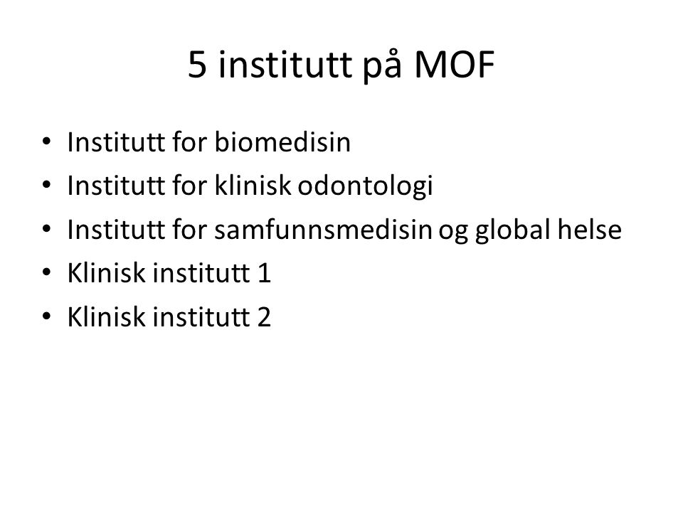 5 institutt på MOF Institutt for biomedisin