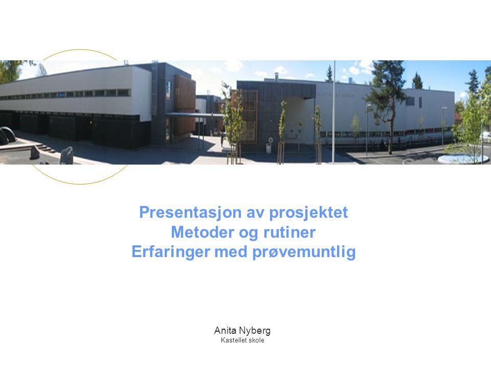 Presentasjon av prosjektet Metoder og rutiner Erfaringer med prøvemuntlig