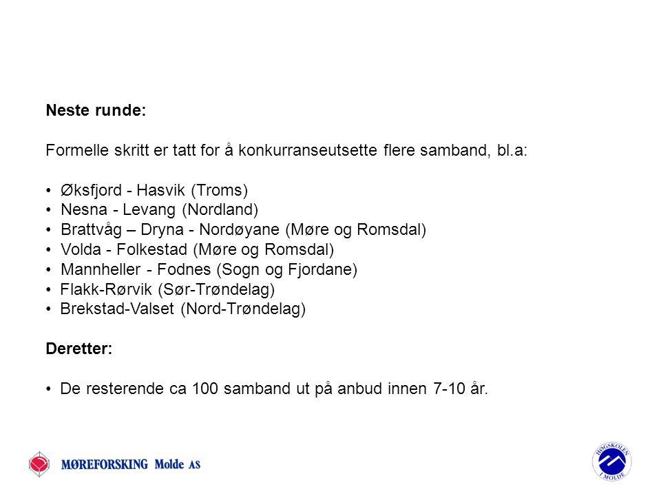 Neste runde: Formelle skritt er tatt for å konkurranseutsette flere samband, bl.a: • Øksfjord - Hasvik (Troms)