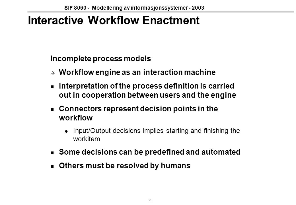 Interactive Workflow Enactment