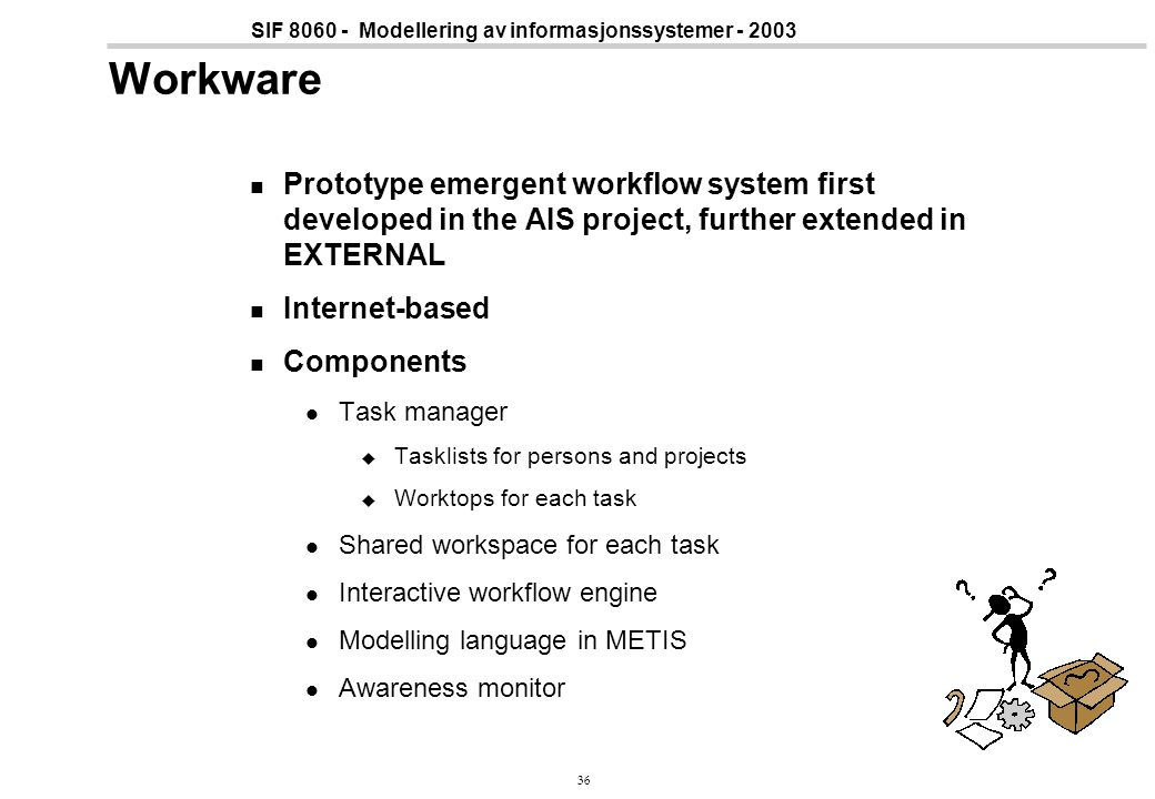 Workware Prototype emergent workflow system first developed in the AIS project, further extended in EXTERNAL.