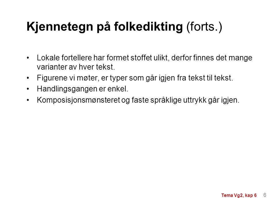 Kjennetegn på folkedikting (forts.)