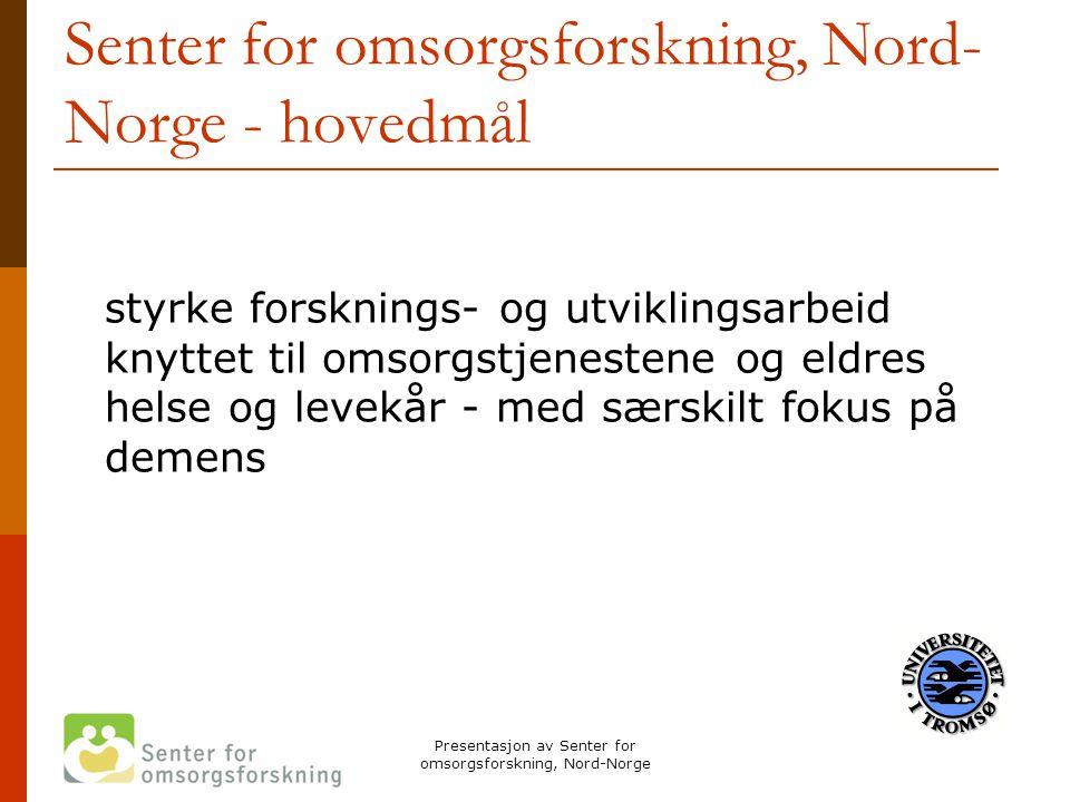 Senter for omsorgsforskning, Nord-Norge - hovedmål